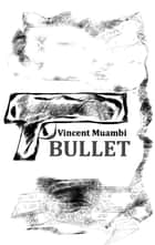 Bullet ebook by Vincent Muambi