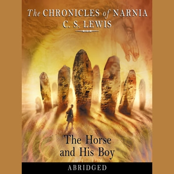 The Horse and His Boy (The Chronicles of Narnia, Book 3) audiobook by C. S. Lewis