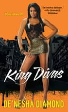 King Divas ebook by De'nesha Diamond