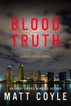 Blood Truth e-bok by Matt Coyle