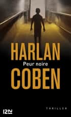 Peur noire ebook by Harlan COBEN, Paul BENITA