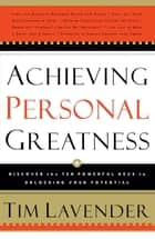 Achieving Personal Greatness ebook by Tim Lavender