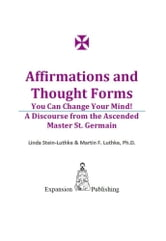 Affirmations and Thought Forms ebook by Linda Stein-Luthke,Martin F. Luthke,Ph.D.