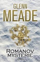 Het romanov mysterie ebook by Glenn Meade