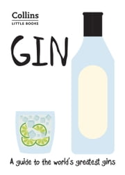 Gin: A guide to the world's greatest gins (Collins Little Books) ebook by Dominic Roskrow