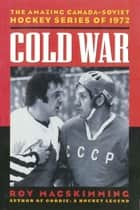 Cold War ebook by Roy MacSkimming