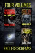 Nocturnal Screams Volumes 1 to 4 ebook by Mark Leslie