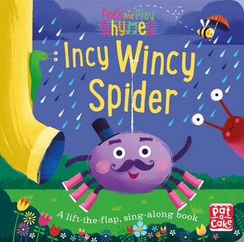 Incy Wincy Spider - A baby sing-along book ebook by Pat-a-Cake