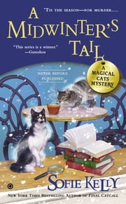 A Midwinter's Tail - A Magical Cats Mystery ebook by Sofie Kelly