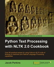 Python Text Processing with NLTK 2.0 Cookbook ebook by Jacob Perkins