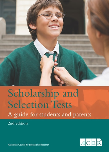 Scholarship and Selection Tests 2nd edition - A guide for students and parents, 2 Edition  ebook by Rebecca Leech