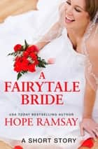 A Fairytale Bride - A Short Story ebook by Hope Ramsay