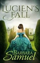 Lucien's Fall ebook by Barbara Samuel