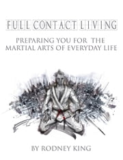 Full Contact Living ebook by Rodney King