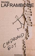 Cardboard Boy ebook by Michèle Laframboise