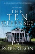 The Ten Offenses ebook by Pat Robertson