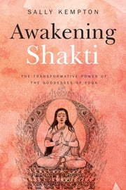 Awakening Shakti ebook by Sally Kempton