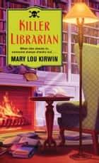 Killer Librarian ebook by Mary Lou Kirwin
