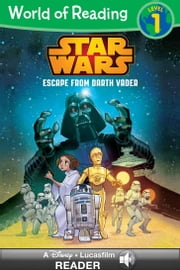 World of Reading Star Wars: Escape From Darth Vader - A Disney Read-Along (Level 1) ebook by Lucasfilm Press,Michael Siglain