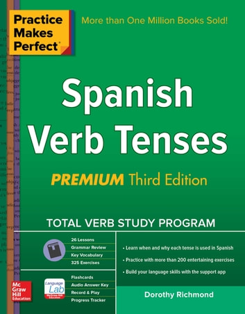 Practice Makes Perfect Spanish Verb Tenses, Premium 3rd Edition ekitaplar by Dorothy Richmond