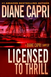 Licensed To Thrill: A Diane Capri Sampler ebook by Diane Capri