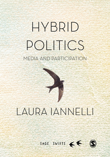 Hybrid Politics - Media and Participation ebook by Laura Iannelli