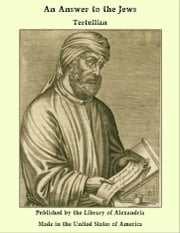 An Answer to the Jews ebook by Tertullian