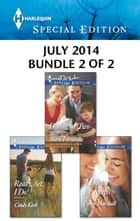 Harlequin Special Edition July 2014 - Bundle 2 of 2 - An Anthology eBook by Marie Ferrarella, Cindy Kirk, Lynne Marshall