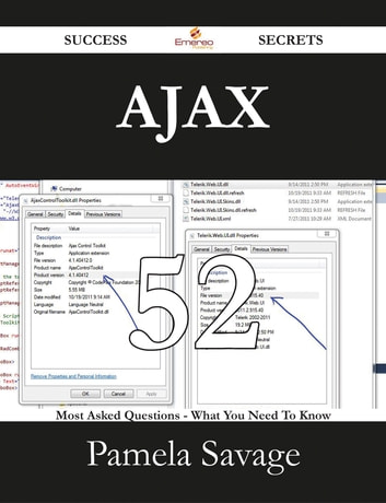 AJAX 52 Success Secrets - 52 Most Asked Questions On AJAX - What You Need To Know ebook by Pamela Savage