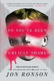 So You've Been Publicly Shamed ebook by Jon Ronson