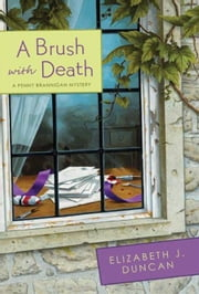 A Brush with Death - A Penny Brannigan Mystery ebook by Elizabeth J. Duncan