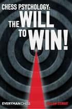 Chess Psychology - The will to win! ebook by William Stewart