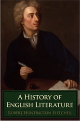 A History of English Literature ebook by Robert Huntington Fletcher