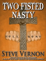 Two Fisted Nasty ebook by Steve Vernon
