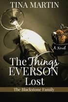The Things Everson Lost ebook by Tina Martin