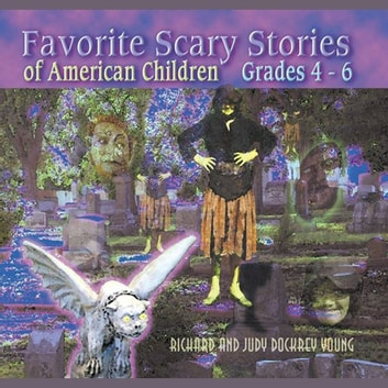 Favorite Scary Stories of American Children, Volume II audiobook by Richard Young,Judy Young