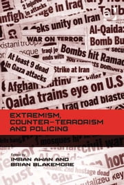 Extremism, Counter-terrorism and Policing ebook by Mr Brian Blakemore,Mr Imran Awan