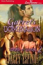 Garret's Domination ebook by Espino, Stacey
