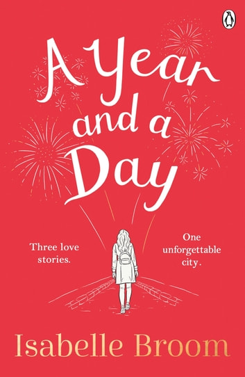 A Year and a Day - The unforgettable story of love and new beginnings, perfect to curl up with this winter ebook by Isabelle Broom