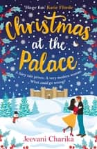 Christmas at the Palace ebook by Jeevani Charika