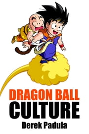 Dragon Ball Culture: Volume 3 - Battle ebook by