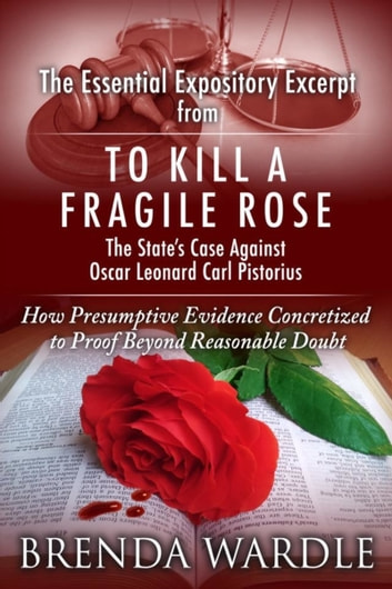 The Essential Expository Excerpt From To Kill A Fragile Rose ebook by Brenda Wardle