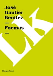Poemas ebook by José Gautier Benítez