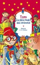 Tom le père Noël des animaux ebook by Jean-Philippe Chabot, Pakita