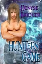 Hunters' Game ebook by Denyse Bridger
