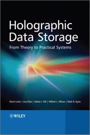 Holographic Data Storage - From Theory to Practical Systems ebook by Kevin Curtis, Lisa Dhar, Adrian Hill,...