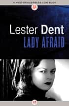 Lady Afraid ebook by Lester Dent