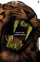 Chronic City ebook by Jonathan Lethem