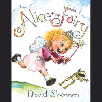 Alice the Fairy audiobook by David Shannon