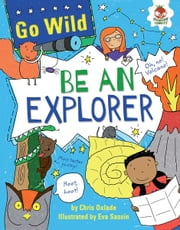 Be an Explorer ebook by Chris  Oxlade,Eva  Sassin